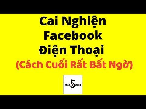 Cách Cai Nghiện Facebook và Điện Thoại #2 (Cách Cuối Rất Bất Ngờ) - Thời lượng: 18 phút.