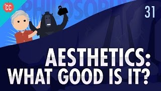 Crash Course Philosophy - Aesthetics: #31