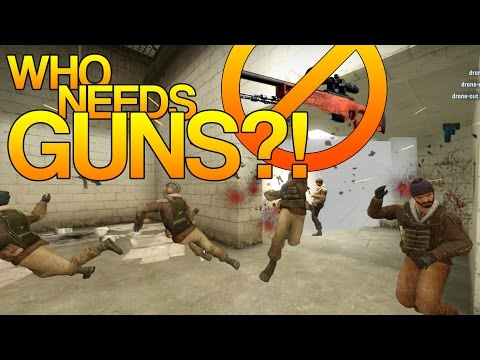 CS:GO – Who needs GUNS?!