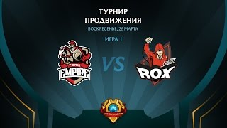 RoX vs Empire, game 1