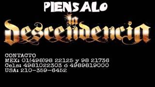 video y letra de PIENSALO por La Descendencia de Rio Grande