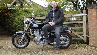 1. Triumph Thunderbird - I Bought One   Phil West