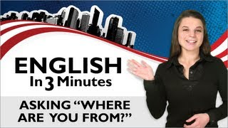 Asking Where are you from?, English in 3 Minutes