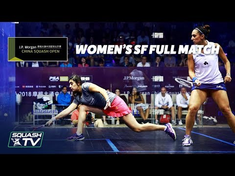 Squash: Women's Semi-Finals - China Open 2018 - Full Matches