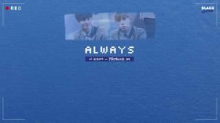Video [Karaoke Thaisub] Always (이 자리에) – PRODUCE 101 Season 2 (프로듀스 101 시즌 2) MP3, 3GP, MP4, WEBM, AVI, FLV Maret 2018