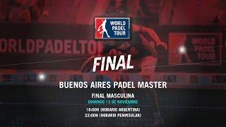 DIRECTO - Final Masculina Buenos Aires Padel Master 2016 | World Padel Tour