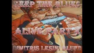 Keep The Blues Alive Mix Part 4 - Dimitris Lesini Greece