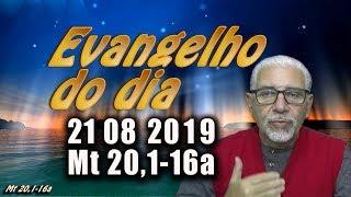 Evangelho do dia 21/08/2019, narrado com reflexão. Evangelho (Mt 20,1-16a)