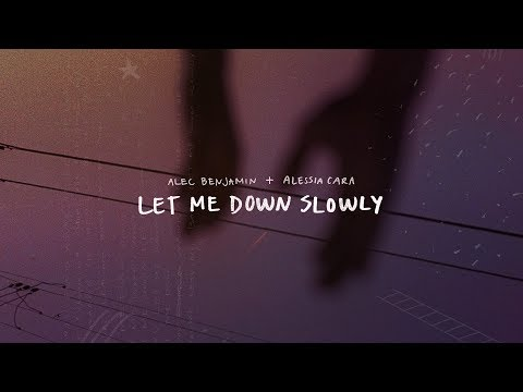 Alec Benjamin - Let Me Down Slowly (feat. Alessia Cara)[Official Lyric Video] - Thời lượng: 2:50.