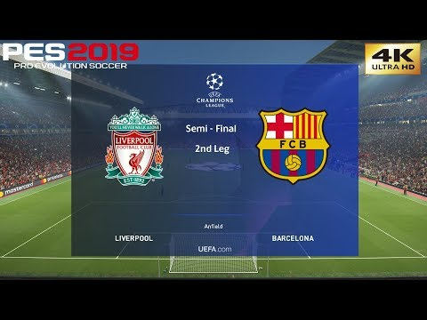 PES 2019 (PC) Liverpool Vs Barcelona | UEFA CHAMPIONS LEAGUE SEMI FINAL 2nd LEG | 4K 60 FPS