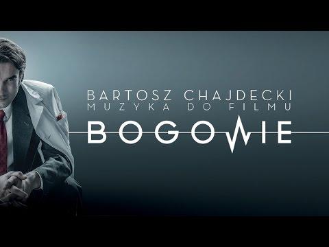 Bartosz Chajdecki - Bogowie (soundtrack)