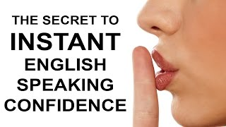 Take your free quiz and solve your biggest fluency frustration here: http://www.bit.ly/2nx19T6 The Secret To INSTANT English Speaking Confidence In this vide...