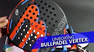 video Unboxing Pala de pádel Bullpadel Vertex 2016