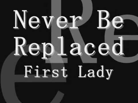 Never Be Replaced - First Lady (Lyrics)