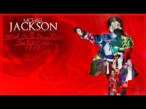 BLOOD ON THE DANCE FLOOR ONE NIGHT ONLY  1998 (Fanmade) | Michael Jackson