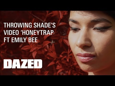 Here's the video for Throwing Shade 'Honeytrap', featuring Emily Bee