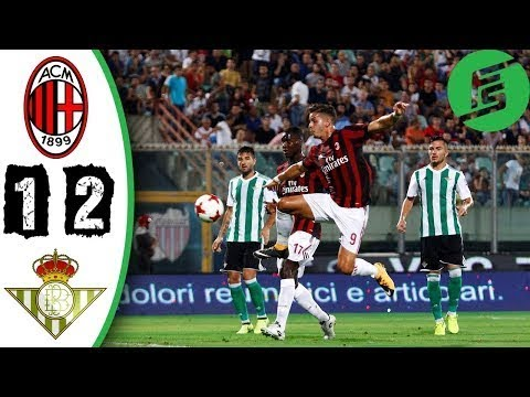 AC Milan vs Real Betis 1-2 - Highlights & Goals - 09 August 2017[Football]