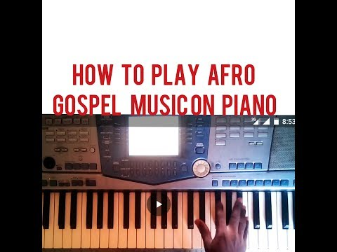 How To Play Afro Gospel Music On The Piano
