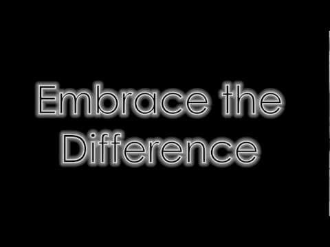 Embrace The Difference!