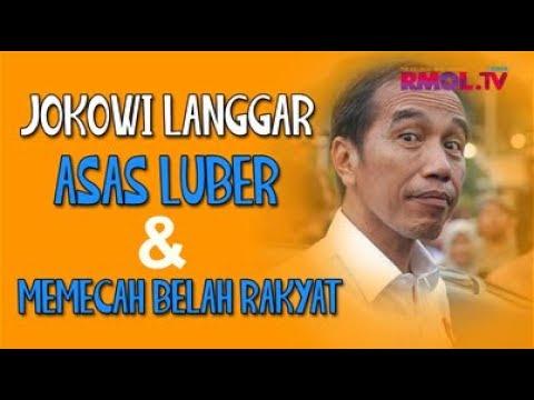 Jokowi Langgar Asas Luber & Memecah Belah Rakyat