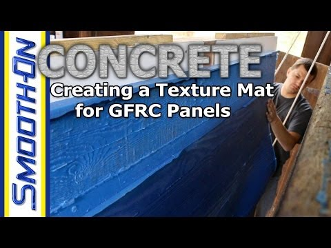 Mold Making Tutorial: Silicone Rubber Texture Mat for GFRC Concrete Panels