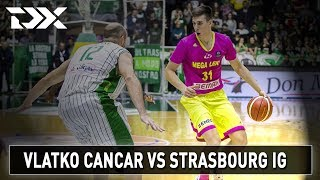 Vlatko Cancar vs Strasbourg IG - Matchup Video