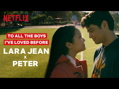 Lara Jean and Peter's Love Story So Far | To All The Boys I've Loved Before | Netflix