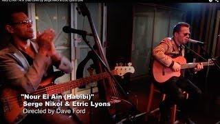 Habibi Ya Nour El Ain - Amr Diab cover by Serge Nikol & Etric Lyons Live