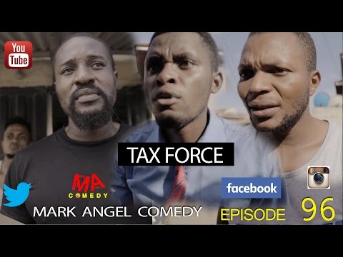 TAX FORCE (Mark Angel Comedy) (Episode 96)