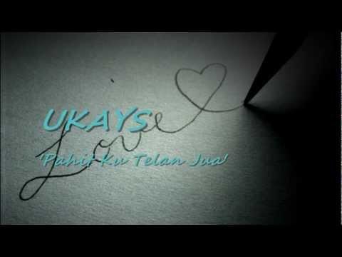 UKAYS - Pahit Ku Telan Jua ★★★ LIRIK ★★★