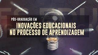 PÓS-GRADUAÇÃO EM INOVAÇÕES EDUCACIONAIS NO PROCESSO DE APRENDIZAGEM