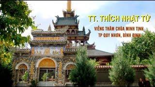 Thầy Nhật Từ viếng thăm chùa Minh Tịnh, TP Quy Nhơn, ngày 14-07-2018
