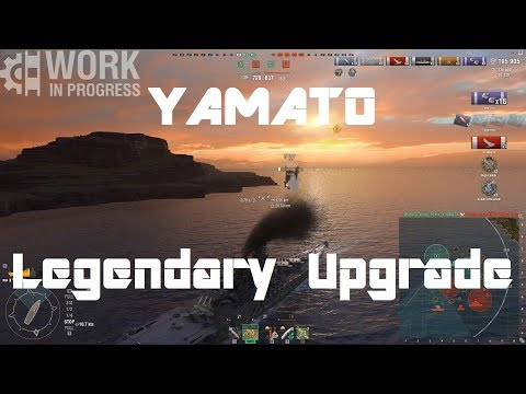 Yamato - Legendary Upgrade Absolutely Worth It! [WiP]