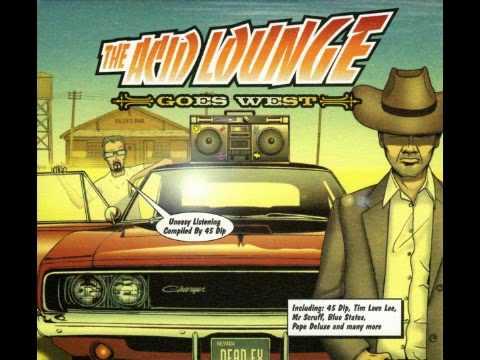 45 Dip The Acid Lounge Goes West Elios Therepia UK Nukleuz Hed Kandi