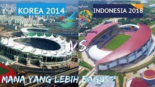 Video STADION ASIAN GAMES 2014 VS ASIAN GAMES 2018 MANA YANG LEBIH BAGUS? MP3, 3GP, MP4, WEBM, AVI, FLV Januari 2019