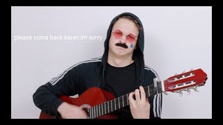 when karen took the kids but you still have your $50 guitar