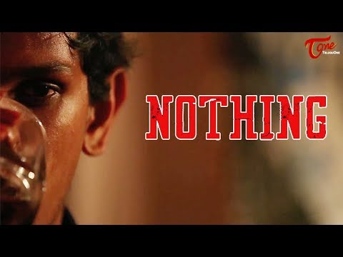 Nothing | Telugu Short Film 2017 | By Anvesh Tirupati