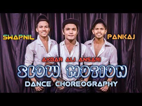 Slow Motion Dance Choreography(Akbar Ali)