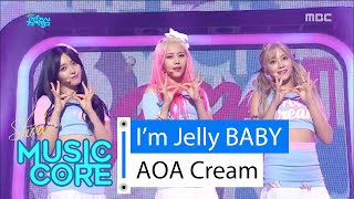 [HOT] AOA CREAM - I'm Jelly BABY, AOA크림 - 질투나요 Baby Show Music core 20160213, clip giai tri, giai tri tong hop