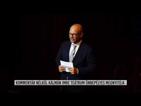 Kálmán Imre Teátrum Ünnepélyes Megnyitója