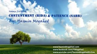 Contentment (Rida)&Patience (Sabr) ᴴᴰ - By: Yasmin Mogahed
