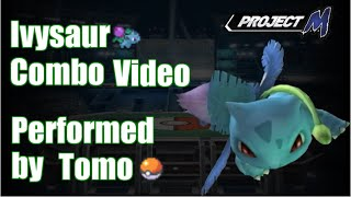 """AC252"" Project M Ivysaur Combo Video by Tomo"