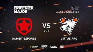 Gambit vs Virtus.pro, EPICENTER Major 2019 CIS Closed Quals , bo1 [Lex & 4ce]