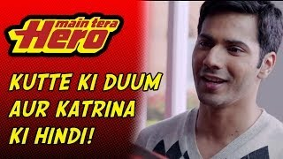 Kutte Ki Duum Aur Katrina Ki Hindi - Dialogue Promo - Main Tera Hero