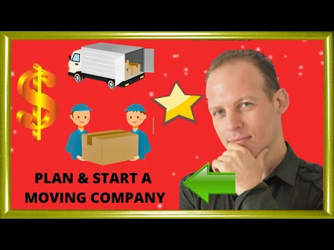 How to write a business plan for a moving company and start a moving business