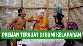 Video PREMAN TERKUAT DI BUMI KELAPARAN MP3, 3GP, MP4, WEBM, AVI, FLV April 2019