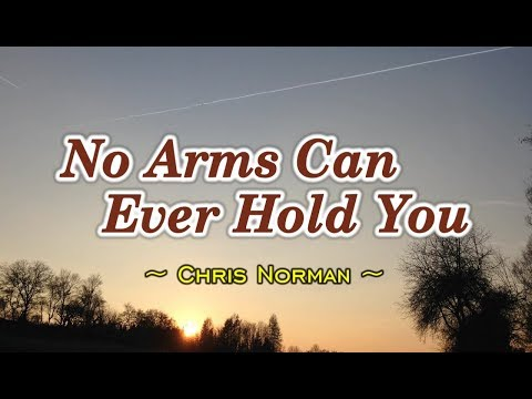 No Arms Can Ever Hold You - Chris Norman (KARAOKE)