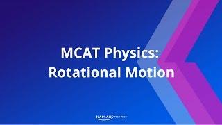 Kaplan MCAT Fast Facts 1: Rotational Motion