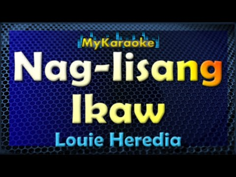 Video Nag-Iisang Ikaw - Karaoke version in the style of Louie Heredia download in MP3, 3GP, MP4, WEBM, AVI, FLV January 2017