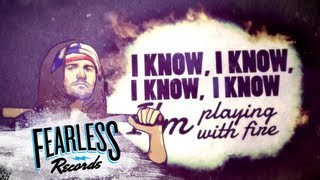 Forever The Sickest Kids - Playing With Fire (Lyric Video)